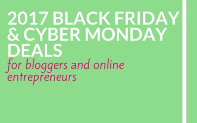 2017 Black Friday and Cyber Monday Deals for Bloggers and Online Entrepreneurs