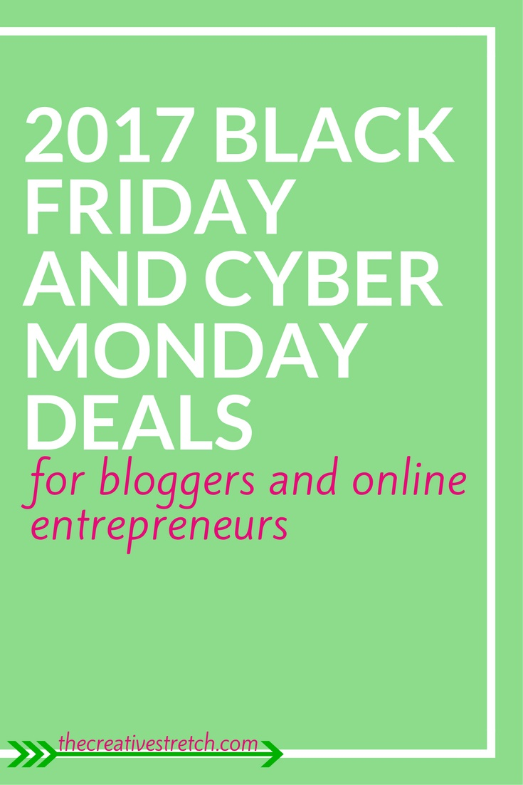 2017 Black Friday and Cyber Monday Deals for Bloggers and Online Entrepreneurs | The Creative Stretch