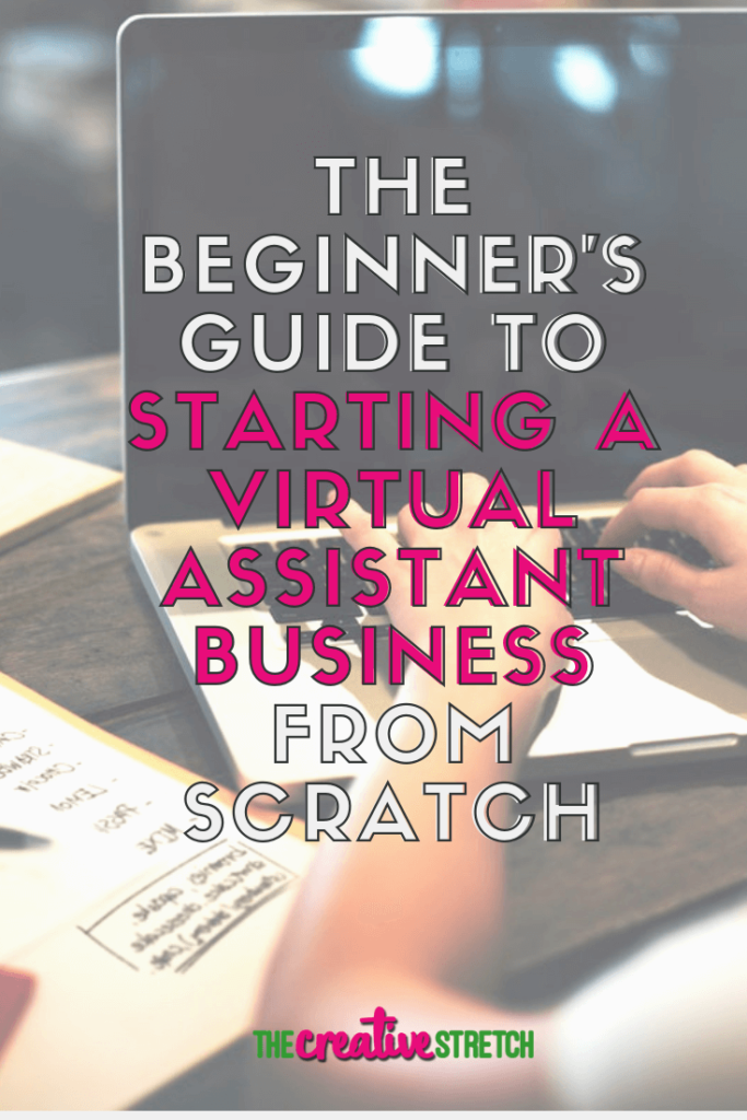 The Beginner's Guide to Starting a Virtual Assistant Business from Scratch | The Creative Stretch