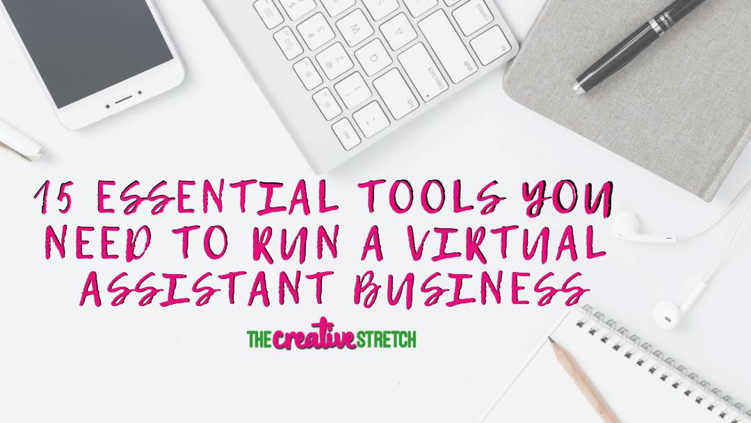 15 Essential Tools You Need to Run a Virtual Assistant Business | The Creative Stretch
