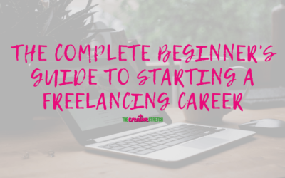 The Complete Beginner's Guide to Starting a Freelancing Career